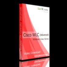 Cisco WLC (Advanced) Video Bundle | Lab Minutes