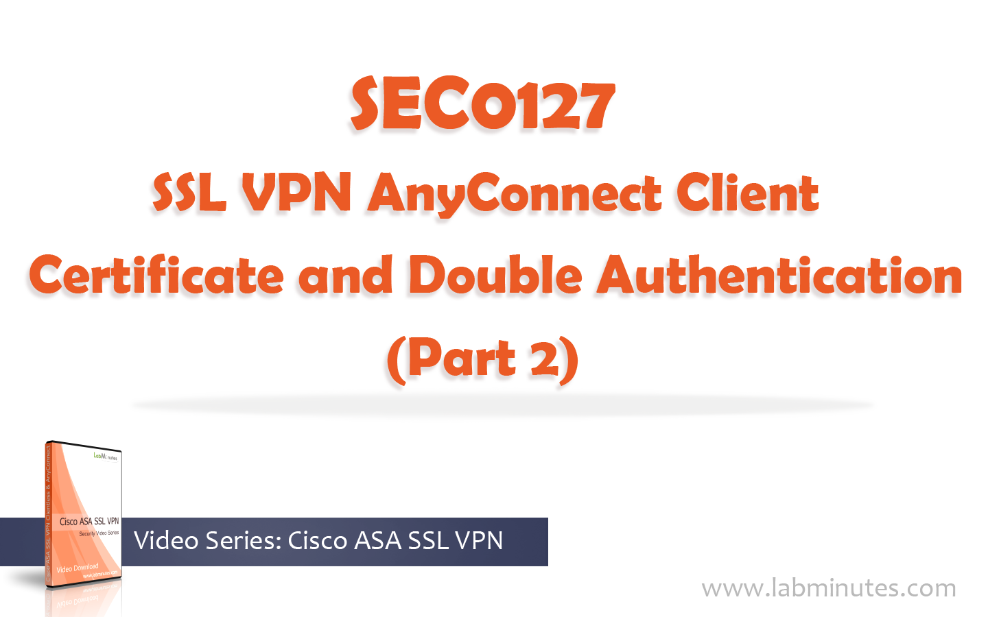 How To Configure Cisco Ssl Vpn Anyconnect Client Certificate And