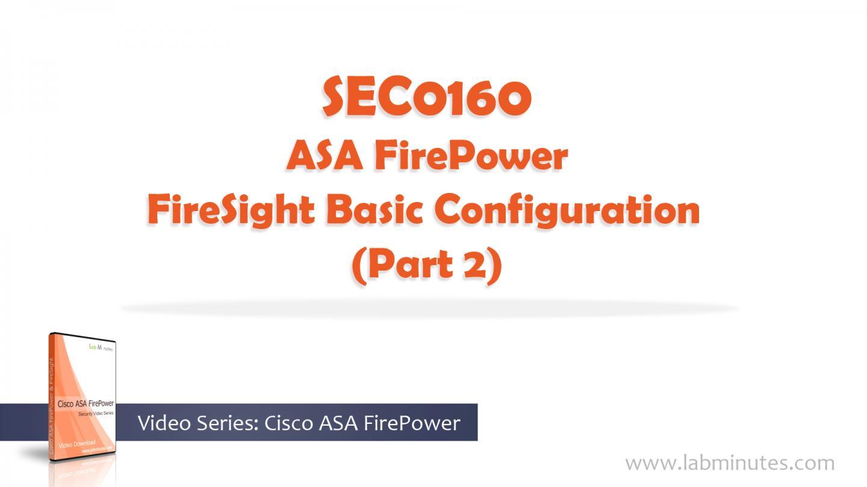 How to Configure Cisco ASA FirePower FireSight Basic