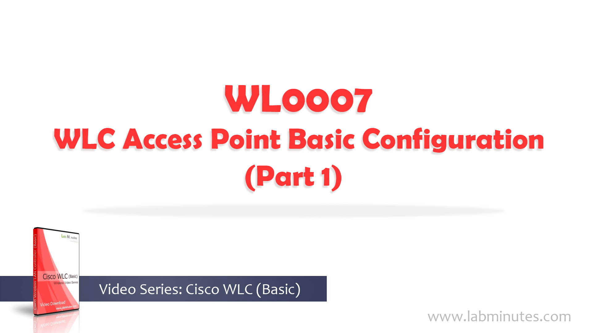 How to Perform WLC Access Point Basic Configuration (Part 1)