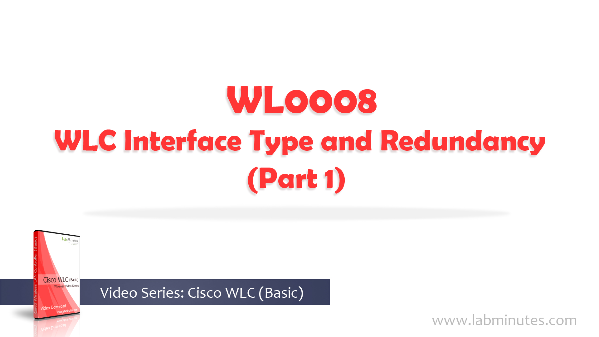 How to Configure WLC Interface and Redundancy (Part 1)