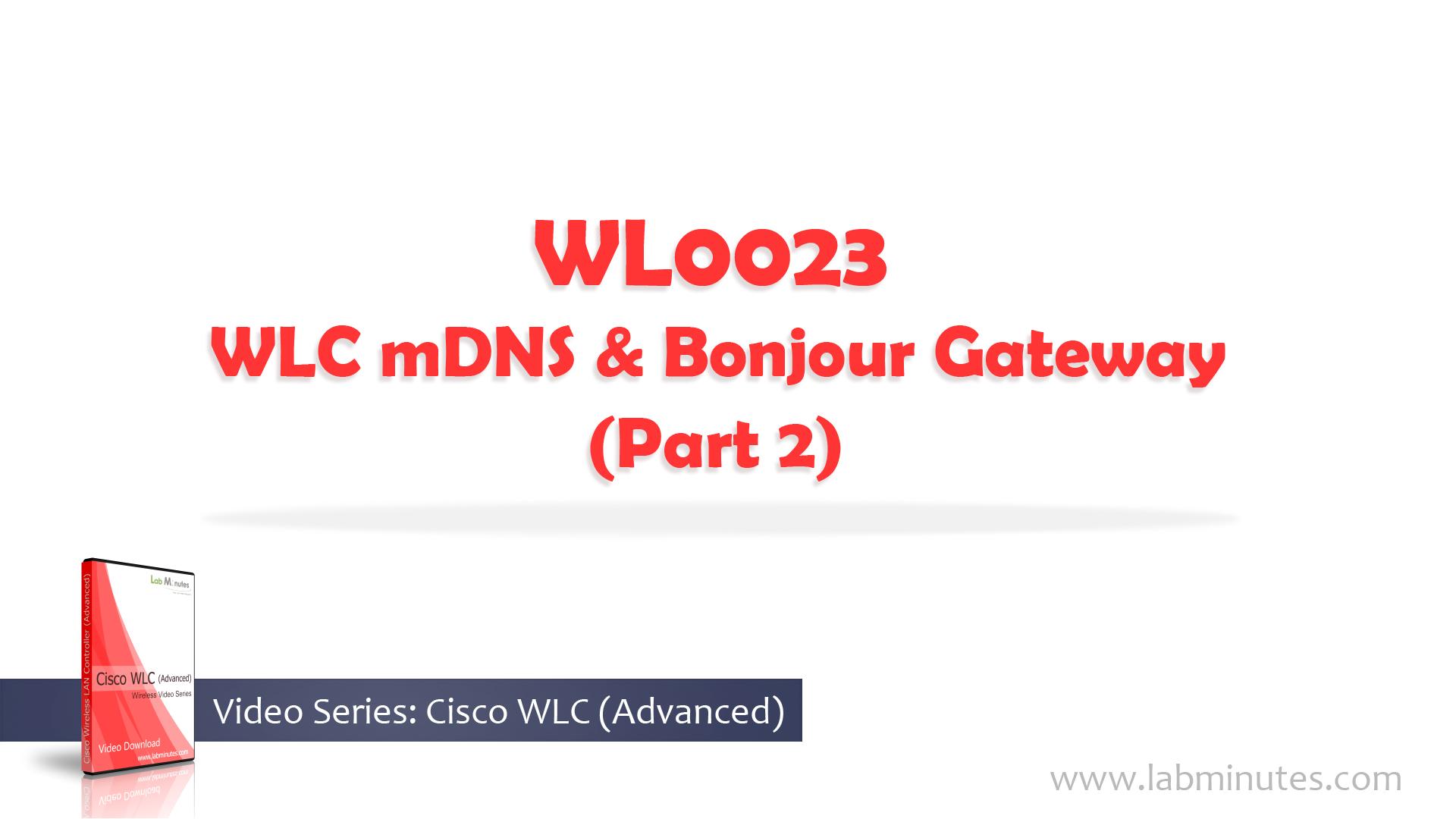 How to Configure Cisco WLC mDNS and Bonjour Gateway (Part 2)
